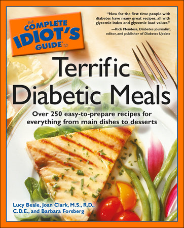 The Complete Idiot's Guide to Terrific Diabetic Meals by Lucy Beale, Joan Clark-Warner M.S. R.D. and Barbara Forsberg