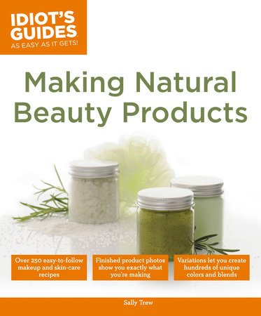 Making Natural Beauty Products by Sally Trew