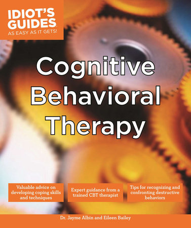 Cognitive Behavioral Therapy by Dr. Jayme Albin and Eileen Bailey