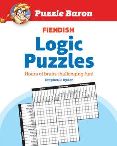 Puzzle Baron's Fiendish Logic Puzzles