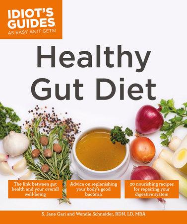 Healthy Gut Diet by S. Jane Gari and Wendie Schneider, RDN