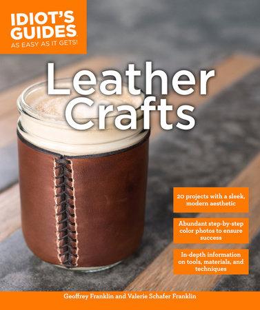 Leather Crafts by Valerie Schafer Franklin and Geoffrey Franklin