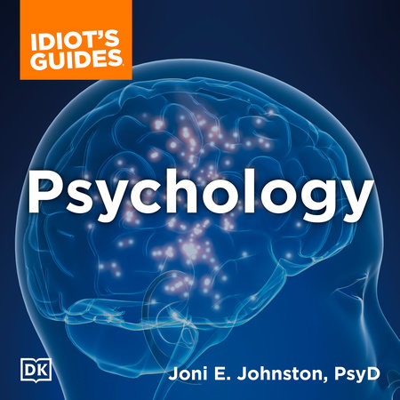 The Complete Idiot's Guide to Psychology by Joni E. Johnston Psy.D.