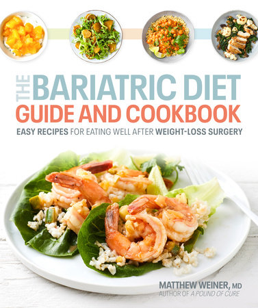 The Bariatric Diet Guide and Cookbook by Dr. Matthew Weiner