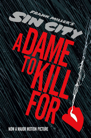 Sin City 2: A Dame to Kill For by Frank Miller