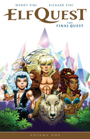 Elfquest: The Final Quest Volume 1 by Wendy Pini and Richard Pini