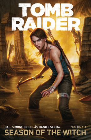 Tomb Raider Volume 1 : Season of the Witch by Gail Simone