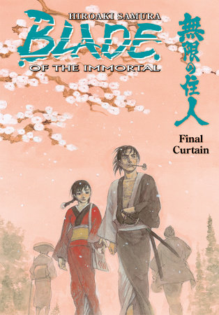 Blade of the Immortal Volume 31: Final Curtain by Hiroaki Samura