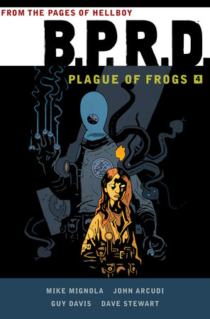 B.P.R.D: Plague of Frogs  Volume 4 by Mike Mignola