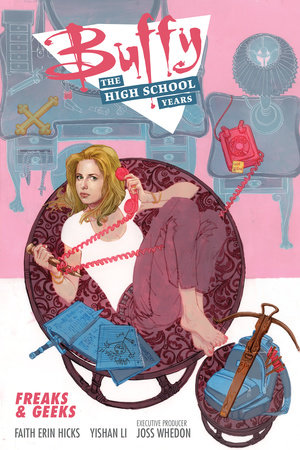 Buffy: The High School Years- Freaks & Geeks by Joss Whedon and Faith Erin Hicks