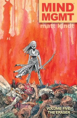 MIND MGMT Volume 5: The Eraser by Matt Kindt