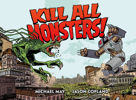 Kill All Monsters Omnibus Volume 1 by Michael May