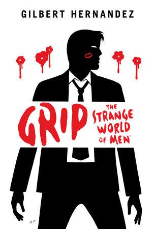 Grip by Gilbert Hernandez