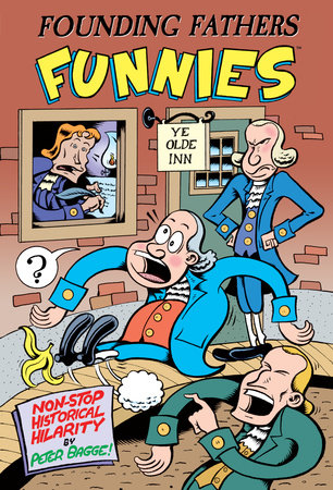 Founding Fathers Funnies by Peter Bagge