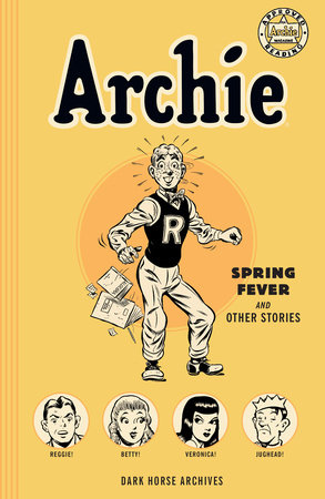 Archie Archives: Spring Fever and Other Stories by Various