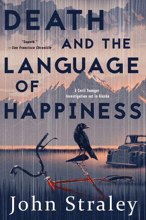 Death and the Language of Happiness by John Straley |  PenguinRandomHouse com: Books