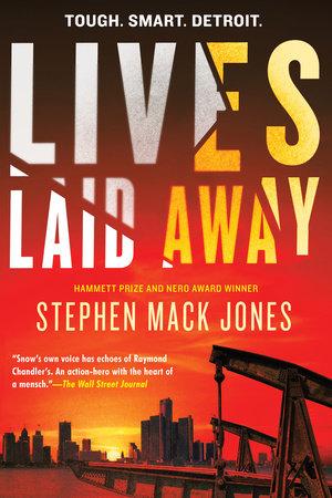 Lives Laid Away by Stephen Mack Jones