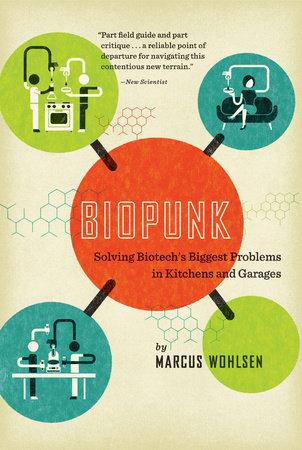 Biopunk by Marcus Wohlsen