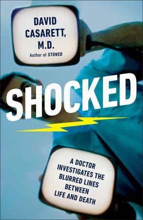 Shocked by David Casarett M.D.
