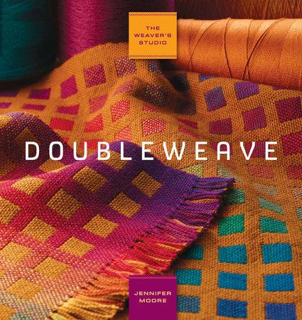 The Weaver's Studio: Doubleweave by Jennifer Moore