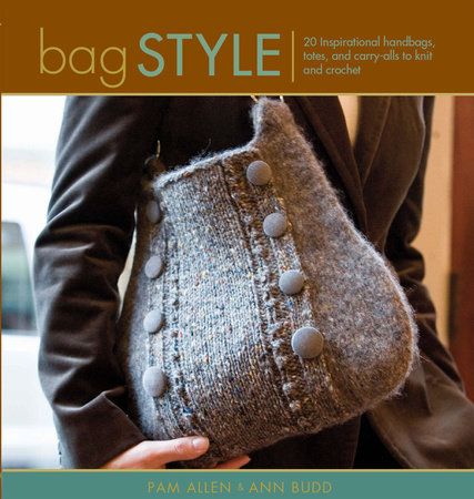 Bag Style by Pam Allen and Ann Budd