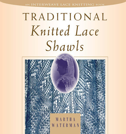 Traditional Knitted Lace Shawls by Martha Waterman Nichols