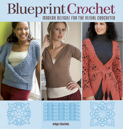 Blueprint Crochet by Robyn Chachula