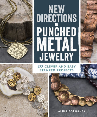 New Directions in Punched Metal Jewelry by Aisha Formanski