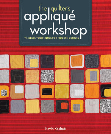 The Quilter's Applique Workshop by Kevin Kosbab