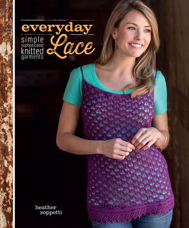 Everyday Lace by Heather Zoppetti