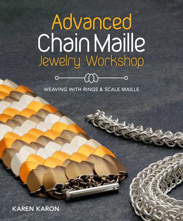 Advanced Chain Maille Jewelry Workshop by Karen Karon