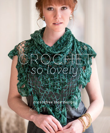 Crochet So Lovely by Kristin Omdahl