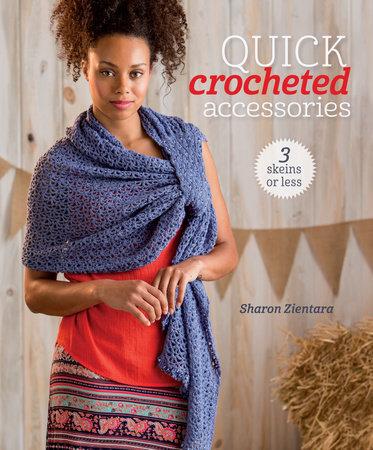 Quick Crocheted Accessories by Sharon Zientara