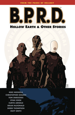 B.P.R.D. Volume 1: Hollow Earth and Other Stories by Mike Mignola