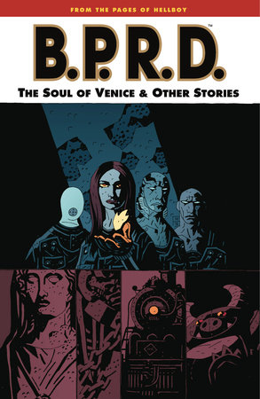 B.P.R.D. Volume 2: The Soul of Venice and Other Stories by Mike Mignola