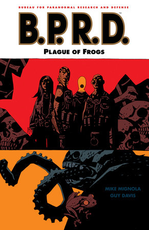 B.P.R.D. Volume 3: Plague of Frogs by Mike Mignola