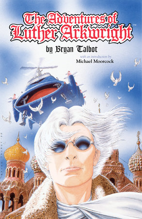 Adventures of Luther Arkwright (2nd edition) by Bryan Talbot