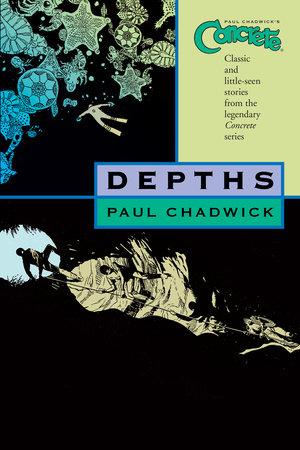 Concrete Volume 1: Depths by Paul Chadwick