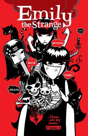 Emily the Strange Volume 2: Rock, Death, Fake, Revenge, and Alone by Rob Reger
