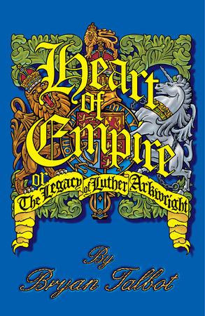 Heart of Empire: The Legacy of Luther Arkwright (2nd edition) by Bryan Talbot