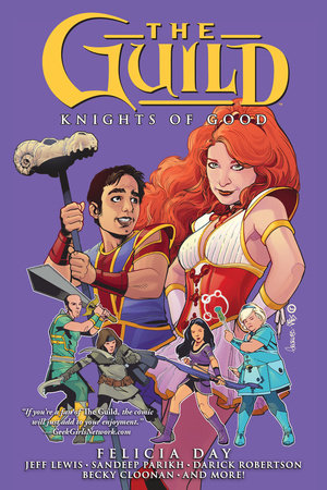 The Guild Volume 2: Knights of Good by Felicia Day