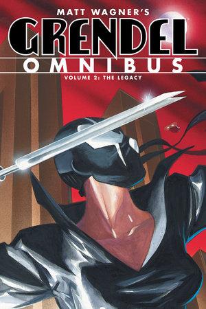 Grendel Omnibus Volume 2: The Legacy by Matt Wagner
