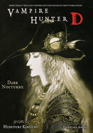 Vampire Hunter D Volume 10: Dark Nocturne by Hideyuki Kikuchi