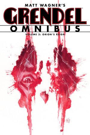 Grendel Omnibus Volume 3: Orion's Reign by Matt Wagner