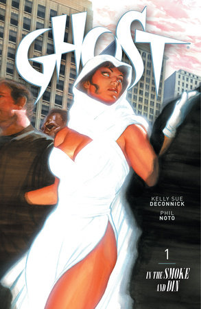 Ghost Volume 1: In the Smoke and Din by Kelly Sue DeConnick