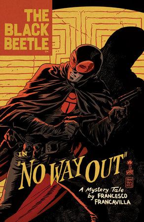 The Black Beetle Volume 1: No Way Out by Francesco Francavilla