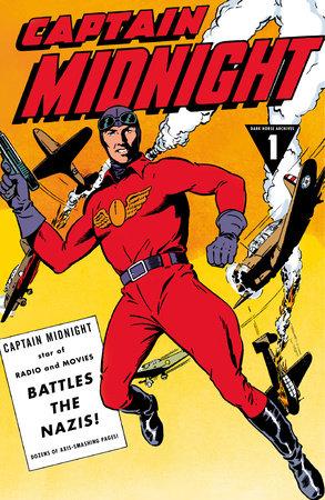 Captain Midnight Archives Volume 1: Captain Midnight Battles the Nazis by Various