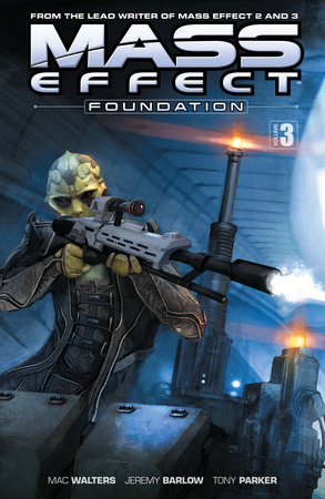Mass Effect: Foundation Volume 3 by Mac Walters