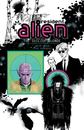 Resident Alien Volume 2: The Suicide Blonde by Peter Hogan