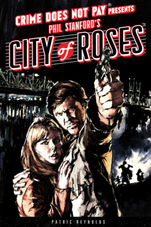 Crime Does Not Pay: City of Roses by Phil Stanford
